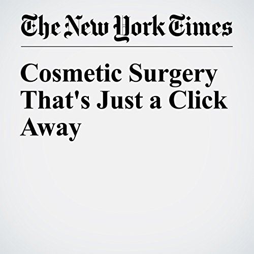 Cosmetic Surgery That's Just a Click Away cover art