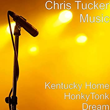 Kentucky Home Honky Tonk Dream