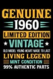 Genuine 1960 Limited Edition Vintage Old Model Young Heart Made to Last Living Legend Mint Condition 99% Authentic Parts: Sixty Years Old 60th Birthday and Marriage Anniversary Notebook Journal gift