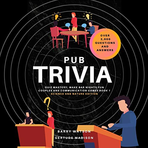『Pub Trivia Quiz Mastery, Make Bar Nights Fun: Science and Nature Edition, Lessons for All』のカバーアート