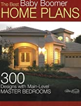 The Best Baby Boomer Home Plans: 300 Designs with Main-Level Master Bedrooms