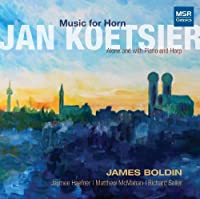 Jan Koetsier: Music for Horn - Alone and with Piano and Harp by James Boldin (horn) (2013-10-08)
