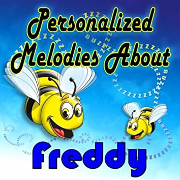 Personalized Melodies About Freddy