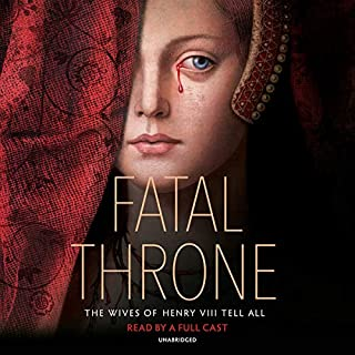 Fatal Throne: The Wives of Henry VIII Tell All     by M. T. Anderson, Candace Fleming, Stephanie Hemphill, Lisa Ann Sandell, Jennifer Donnelly, Linda Sue Park, Deborah Hopkinson              Written by:                                                                                                                                 M.T. Anderson,                                                                                        Candace Fleming,                                                                                        Stephanie Hemphill,                   and others                          Narrated by:                                                                                                                                 Heather Wilds,                                                                                        Ann Marie Lee,                                                                                        full cast                      Length: 12 hrs and 24 mins     2 ratings     Overall 4.5
