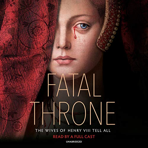 Fatal Throne: The Wives of Henry VIII Tell All     by M. T. Anderson, Candace Fleming, Stephanie Hemphill, Lisa Ann Sandell, Jennifer Donnelly, Linda Sue Park, Deborah Hopkinson              Auteur(s):                                                                                                                                 M.T. Anderson,                                                                                        Candace Fleming,                                                                                        Stephanie Hemphill,                   Autres                          Narrateur(s):                                                                                                                                 Heather Wilds,                                                                                        Ann Marie Lee,                                                                                        full cast                      Durée: 12 h et 24 min     2 évaluations     Au global 4,5