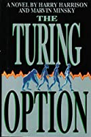The Turing Option: A Novel