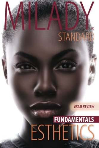 Exam Review for Milady Standard Esthetics: Fundamentals