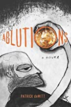 Ablutions: Notes for a Novel by deWitt Patrick (2009-02-28) Hardcover