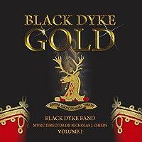 ブラック・ダイク・ゴールド Vol. 1 Black Dyke Gold Volume I