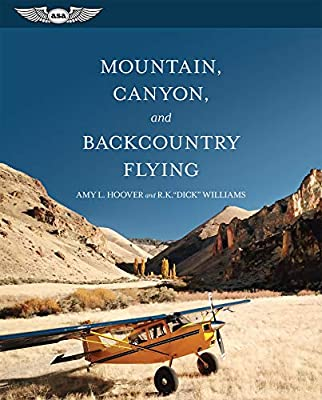 Mountain, Canyon, and Backcountry Flying by Aviation Supplies & Academics, Inc.