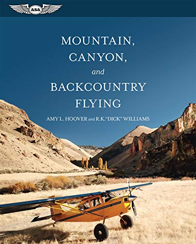 Mountain, Canyon, and Backcountry Flying (English Edition)