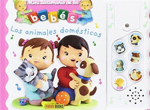 Los animales domésticos. Mini Diccionario de los bebés