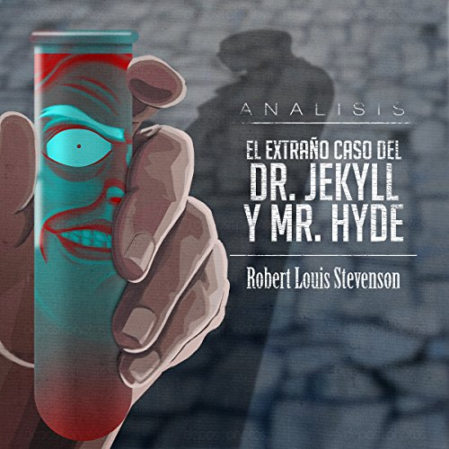 Análisis: El extraño caso del Dr. Jekyll y Mr. Hyde [Analysis: The Strange Case of Dr. Jekyll and Mr. Hyde]  Audiolibri