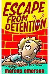 Escape from Detention (a hilarious adventure for children ages 9-12) Kindle Edition