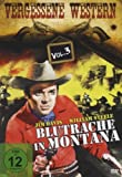 Blutrache in Montana - Vergessene Western Vol. 3 - Bill Elliott