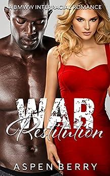 War Restitution: A BMWW Interracial Romance (English Edition) par [Aspen Berry]