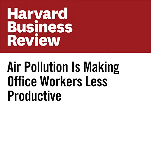 Air Pollution Is Making Office Workers Less Productive copertina