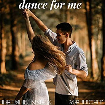 Dance for Me (feat. Mr Light)