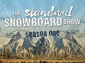 The Standard Snowboard Show - Season 1