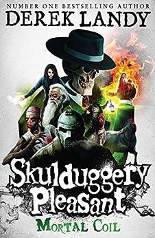 Mortal Coil (Skulduggery Pleasant, Book 5) (Skulduggery Pleasant series) by [Derek Landy]