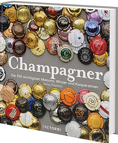 Champagner: Die 100 wichtigsten Maisons, Winzer und Kooperativen
