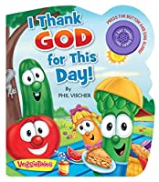 I Thank God for This Day! (VeggieTales)