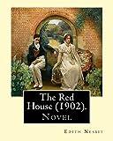 The Red House (1902). By: Edith Nesbit: Novel