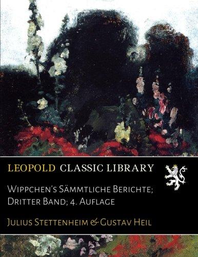 Wippchen's Sämmtliche Berichte; Dritter Band; 4. Auflage