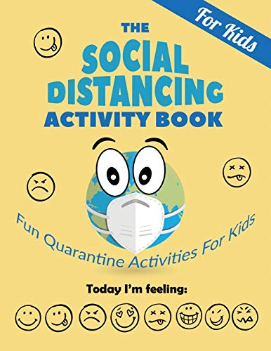 The Social Distancing Activity Book For Kids: Fun Quarantine Activities For Kids