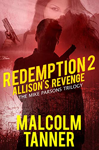 Redemption 2: Allison's Revenge (The Mike Parsons Trilogy) by [Malcolm Tanner]