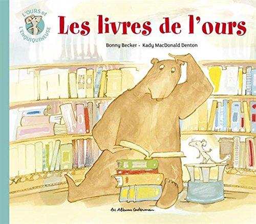 L'ours et l'enquiquineuse, Tome 5 : Les livres de l'ours