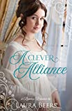 A Clever Alliance: A Regency Romance (Regency Brides: A Promise of Love Book 1)