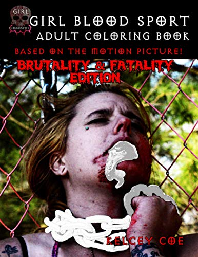 Girl Blood Sport Brutality and Fatality Adult Coloring Book