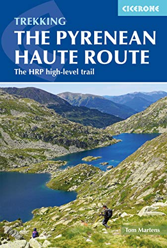 Trekking The Pyrenean Haute Route: The HRP high-level trail (International Trekking)