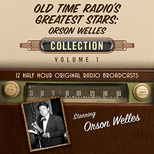 Couverture de Old Time Radio's Greatest Stars: Orson Welles Collection 1