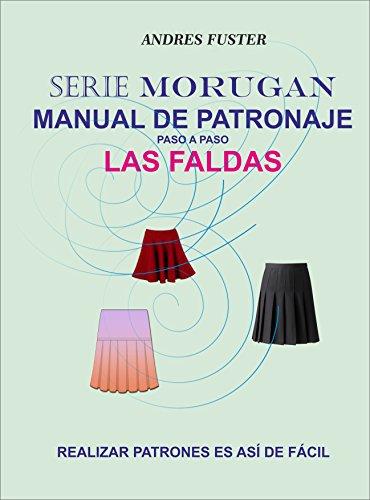 SERIE MORUGAN MANUAL DE PATRONAJE: LAS FALDAS