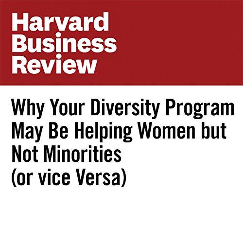 Why Your Diversity Program May Be Helping Women but Not Minorities (or Vice Versa) copertina