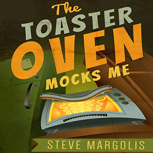 The Toaster Oven Mocks Me audiobook cover art
