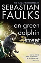 [On Green Dolphin Street] [By: Faulks, Sebastian] [January, 2002]