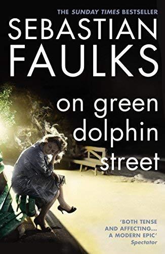 [On Green Dolphin Street] [Faulks, Sebastian] [May, 2002]