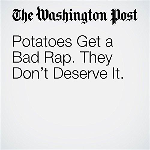 Potatoes Get a Bad Rap. They Don't Deserve It. copertina