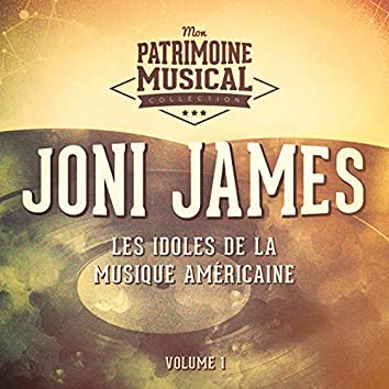 Les Idoles De La Musique Américaine: Joni James, Vol. 1