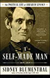 """A Self-Made Man: The Political Life of Abraham Lincoln Vol. I, 1809€""""1849 (1)"""