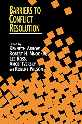 Compare Textbook Prices for Barriers to Conflict Resolution  ISBN 9780393331769 by Stanford Center on Conflict and Negotiation,Arrow, Kenneth J.,Mnookin, Robert H.,Ross, Lee,Tversky, Amos,Wilson, Robert B.