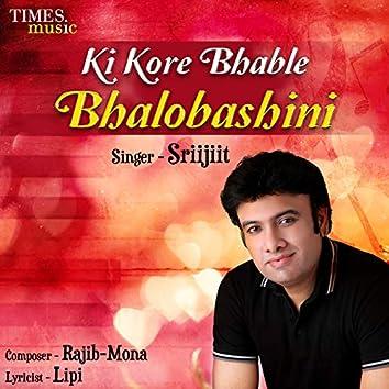 Ki Kore Bhable Bhalobashini