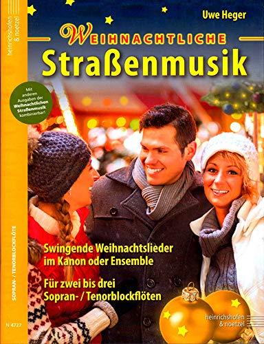Weihnachtliche Straßenmusik - 50 bekannte und beliebte Weihnachtslieder für 2–3 Sopran- / Tenorblockflöten - Spielpartitur - 9790204547272