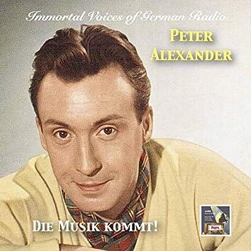 Immortal Voices of German Radio: Peter Alexander – Die Musik kommt!
