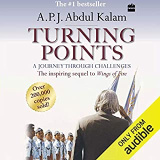 Turning Points     A Journey Through Challenges              Written by:                                                                                                                                 A.P.J. Abdul Kalam                               Narrated by:                                                                                                                                 Jagdish Raja                      Length: 5 hrs and 36 mins     Not rated yet     Overall 0.0