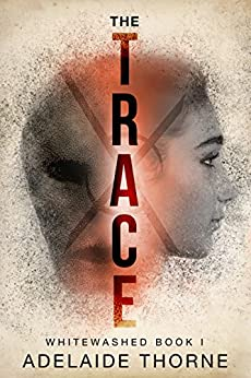 The Trace: A YA Sci-Fi Adventure (Whitewashed Book 1) by [Adelaide Thorne, Darren Todd]