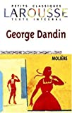 George Dandin, texte intégral by Molière (1999-05-05) - Larousse - 05/05/1999